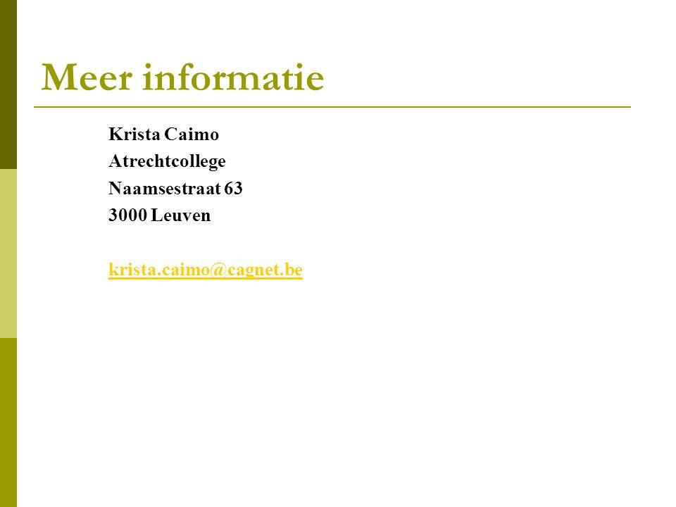 Meer informatie Krista Caimo Atrechtcollege Naamsestraat 63