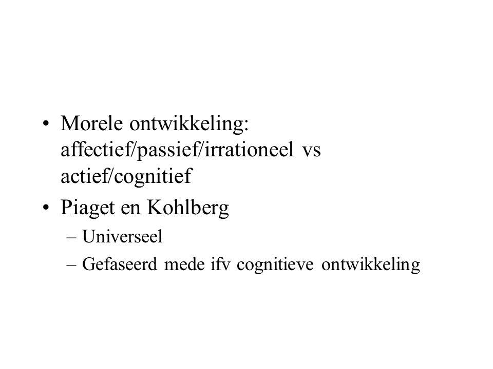 Morele ontwikkeling: affectief/passief/irrationeel vs actief/cognitief