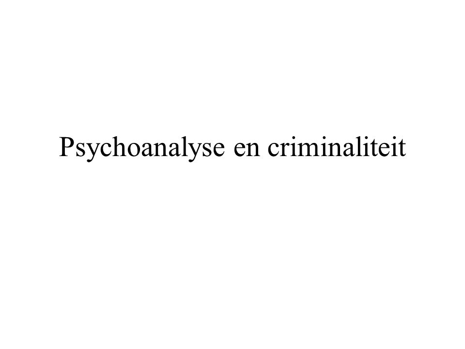 Psychoanalyse en criminaliteit