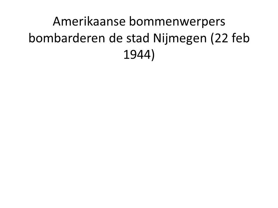 Amerikaanse bommenwerpers bombarderen de stad Nijmegen (22 feb 1944)