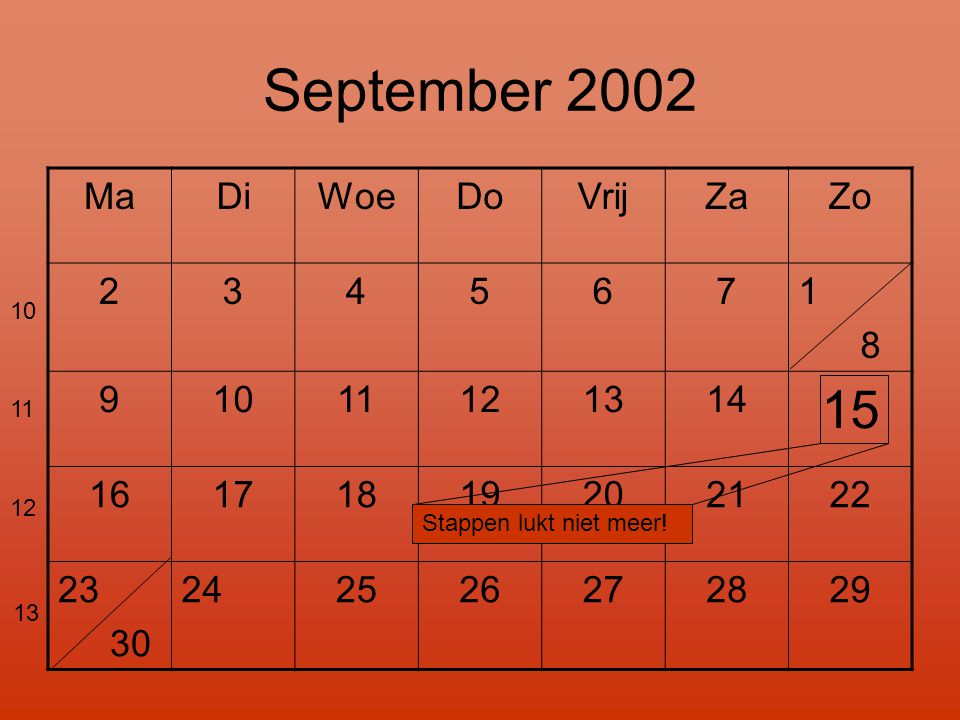 September 2002 15 Ma Di Woe Do Vrij Za Zo 2 3 4 5 6 7 1 8 9 10 11 12