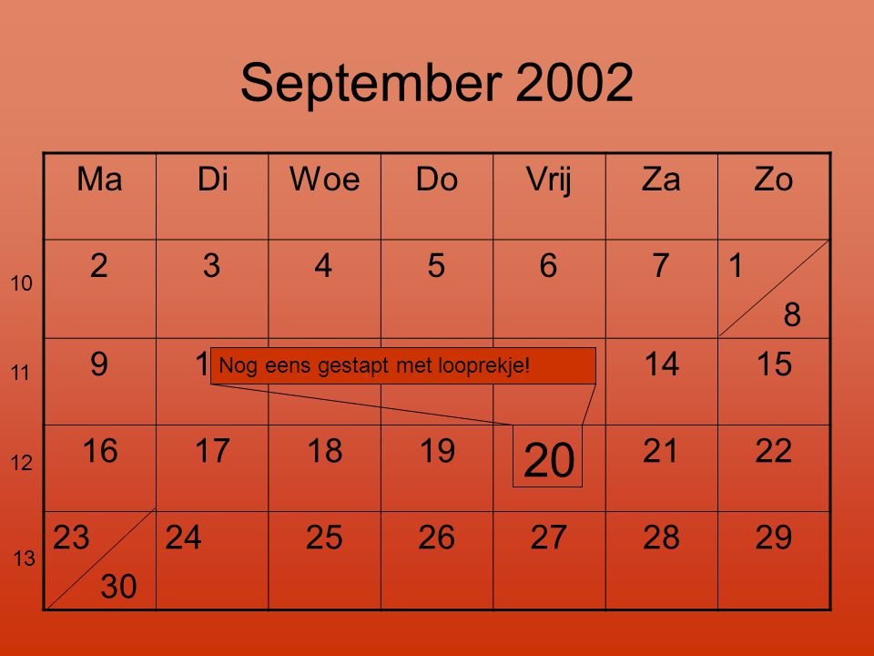 September 2002 20 Ma Di Woe Do Vrij Za Zo 2 3 4 5 6 7 1 8 9 10 11 12