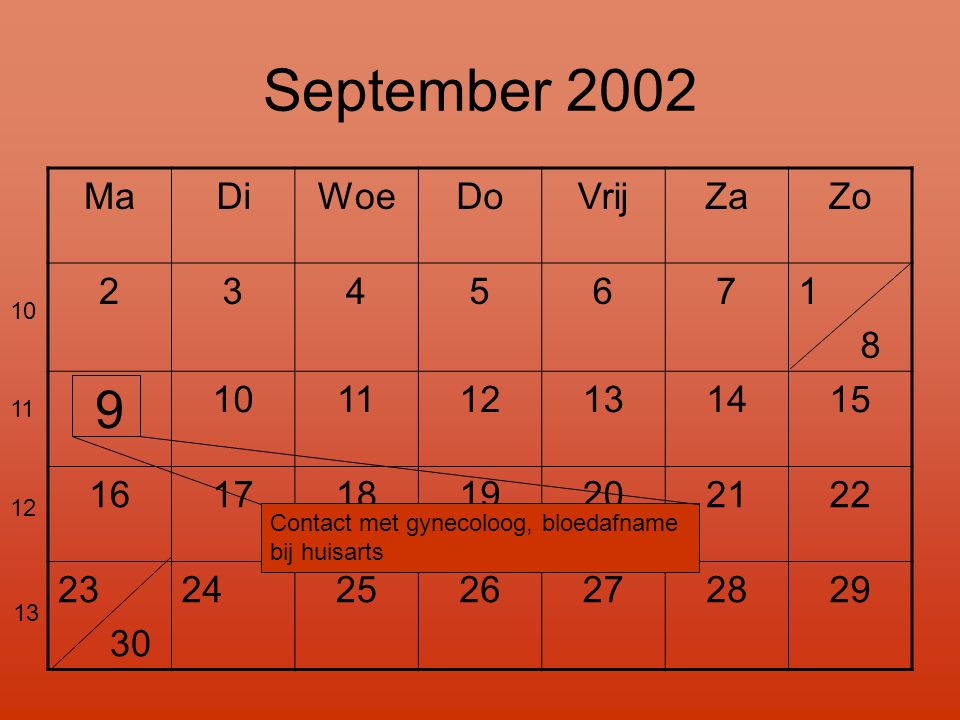 September 2002 9 Ma Di Woe Do Vrij Za Zo 2 3 4 5 6 7 1 8 10 11 12 13