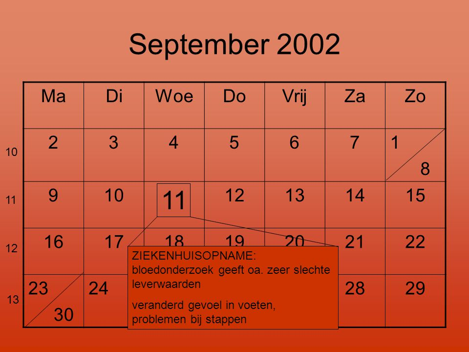 September 2002 11 Ma Di Woe Do Vrij Za Zo 2 3 4 5 6 7 1 8 9 10 12 13
