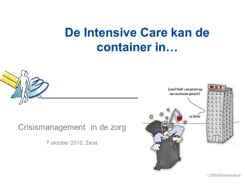 De Intensive Care kan de container in…