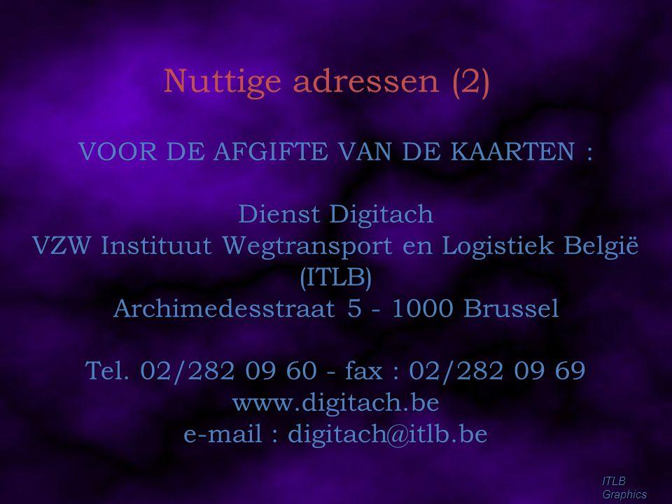 Nuttige adressen (2) VOOR DE AFGIFTE VAN DE KAARTEN : Dienst Digitach