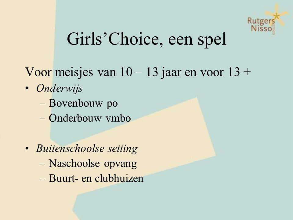 Girls'Choice, een spel Voor meisjes van 10 – 13 jaar en voor 13 +