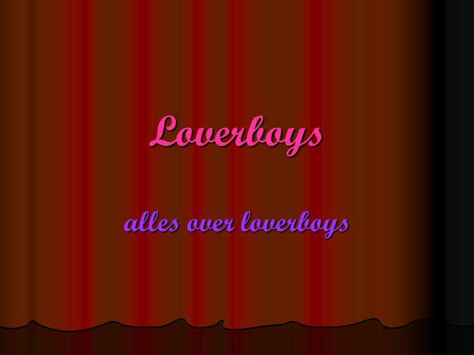 Loverboys alles over loverboys