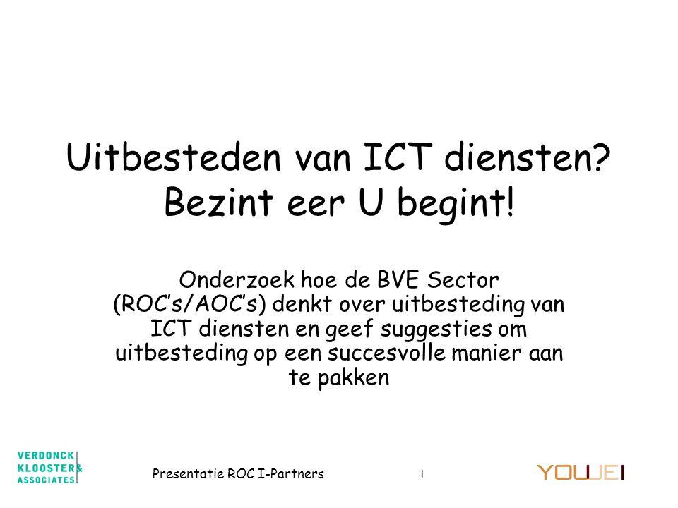 Uitbesteden van ICT diensten Bezint eer U begint!