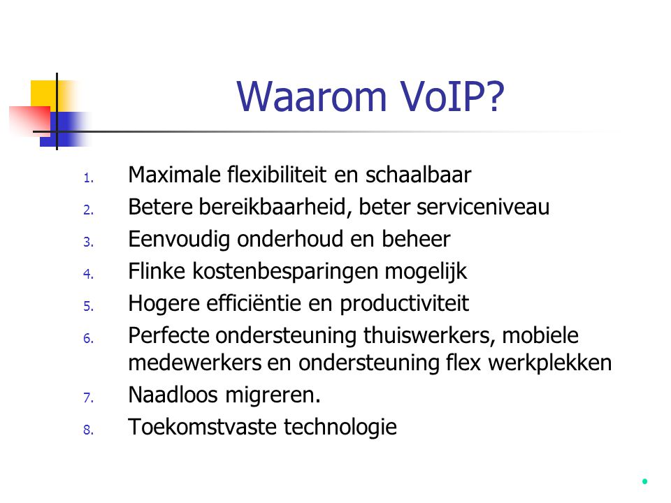 Waarom VoIP Maximale flexibiliteit en schaalbaar