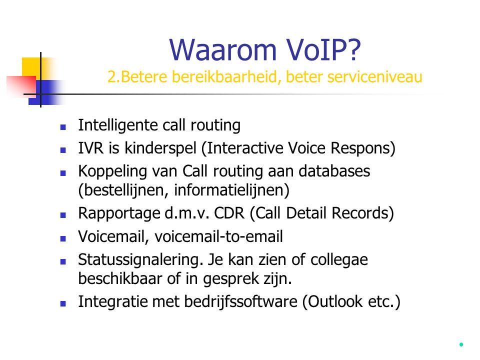 Waarom VoIP 2.Betere bereikbaarheid, beter serviceniveau