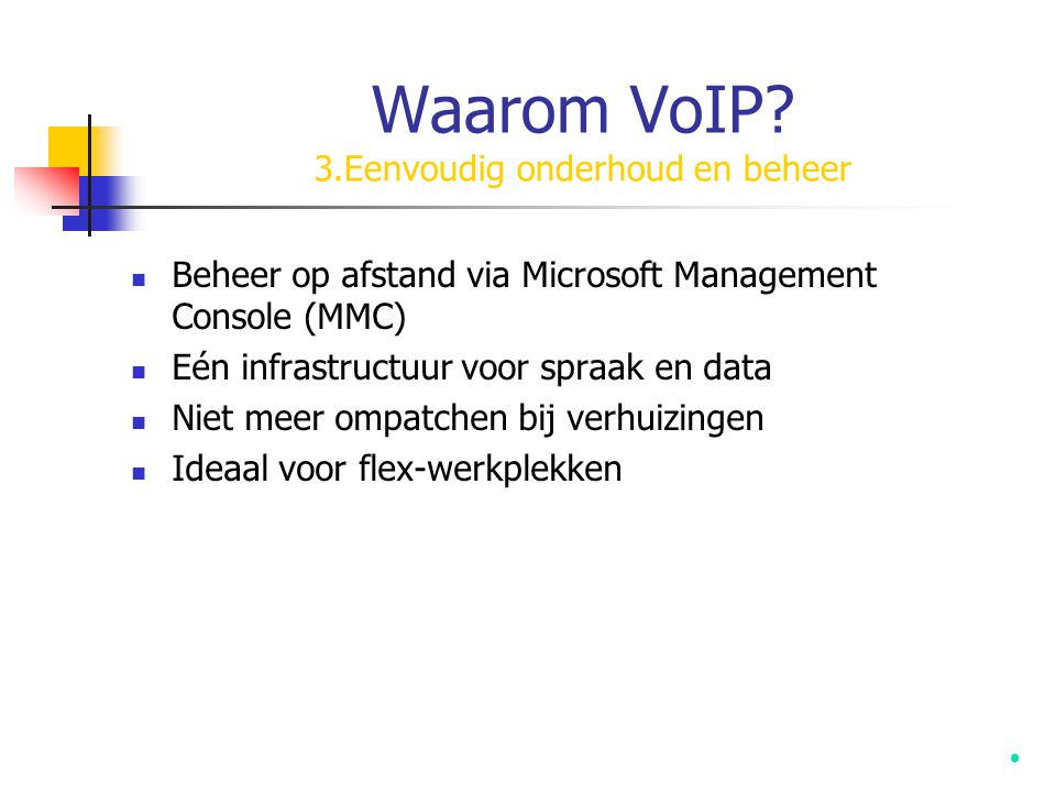 Waarom VoIP 3.Eenvoudig onderhoud en beheer