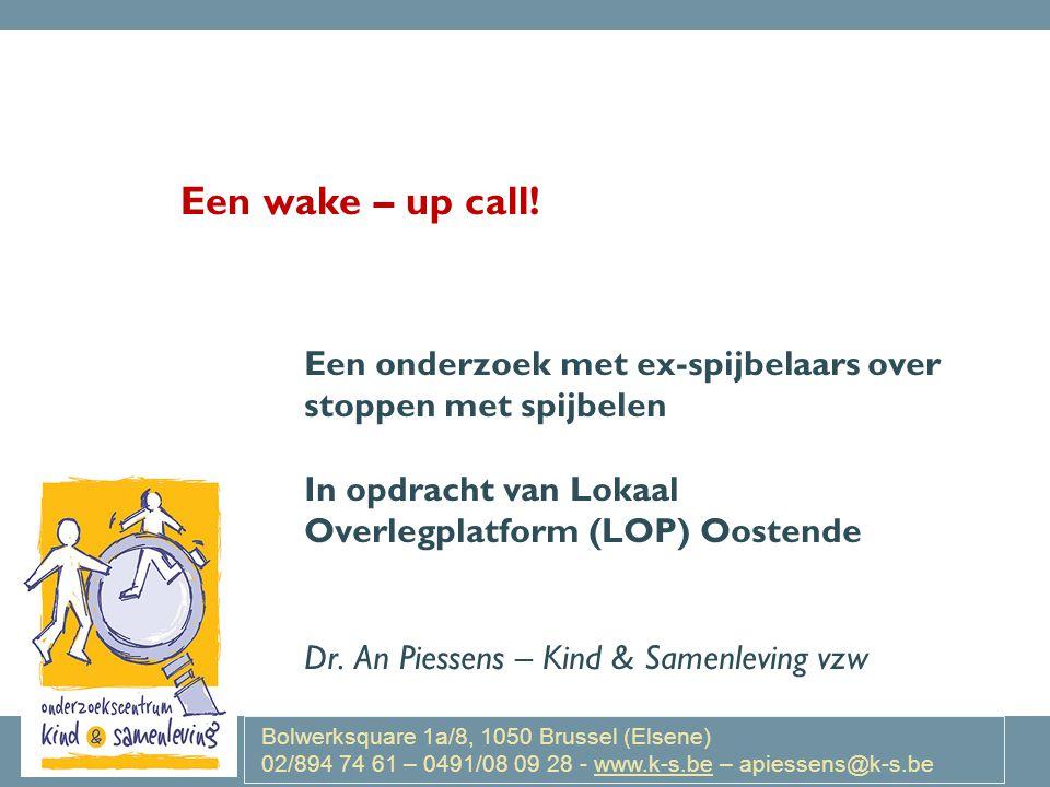 Een wake – up call! Een onderzoek met ex-spijbelaars over stoppen met spijbelen. In opdracht van Lokaal Overlegplatform (LOP) Oostende.