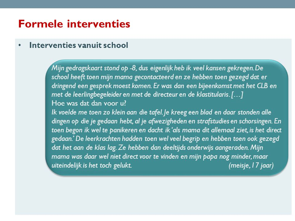 Formele interventies Interventies vanuit school