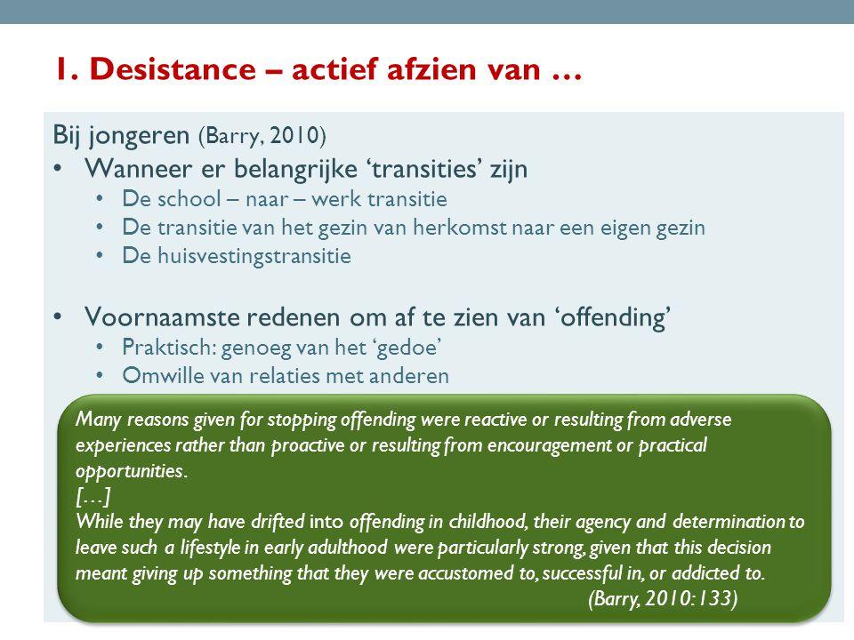 1. Desistance – actief afzien van …