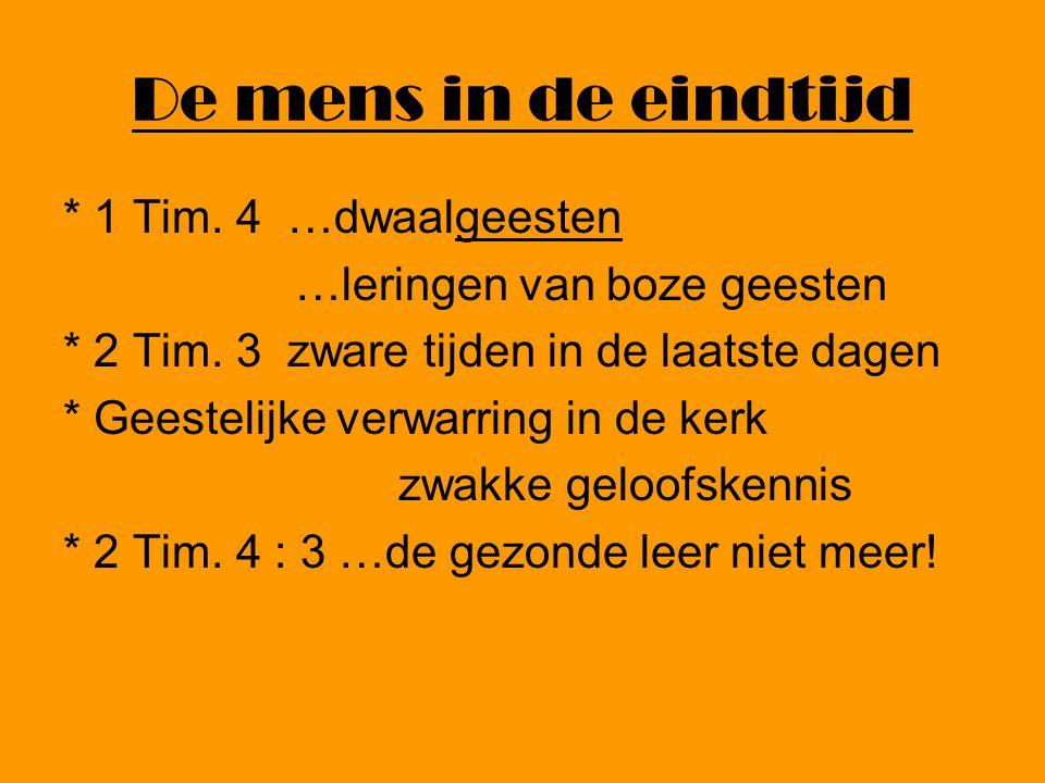 De mens in de eindtijd * 1 Tim. 4 …dwaalgeesten