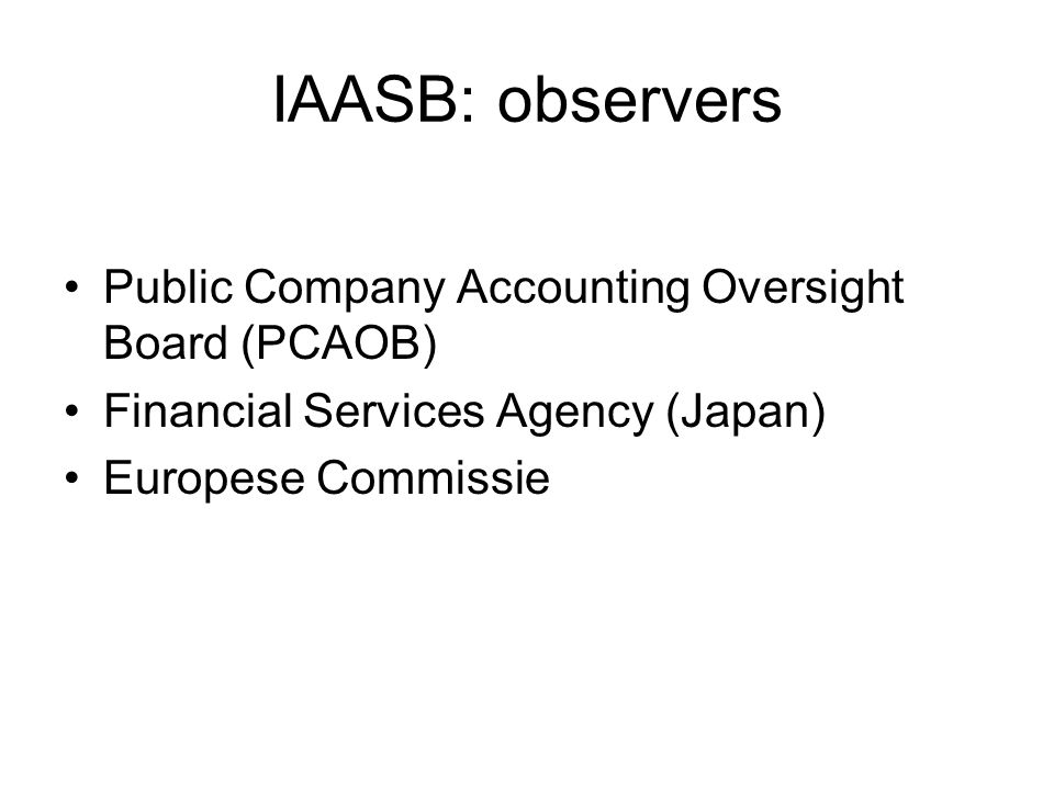 IAASB: observers Public Company Accounting Oversight Board (PCAOB)