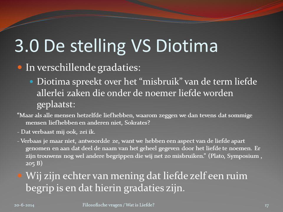 3.0 De stelling VS Diotima In verschillende gradaties: