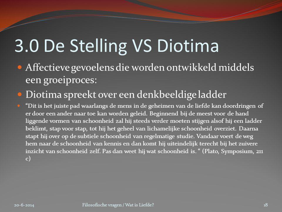 3.0 De Stelling VS Diotima Affectieve gevoelens die worden ontwikkeld middels een groeiproces: Diotima spreekt over een denkbeeldige ladder.