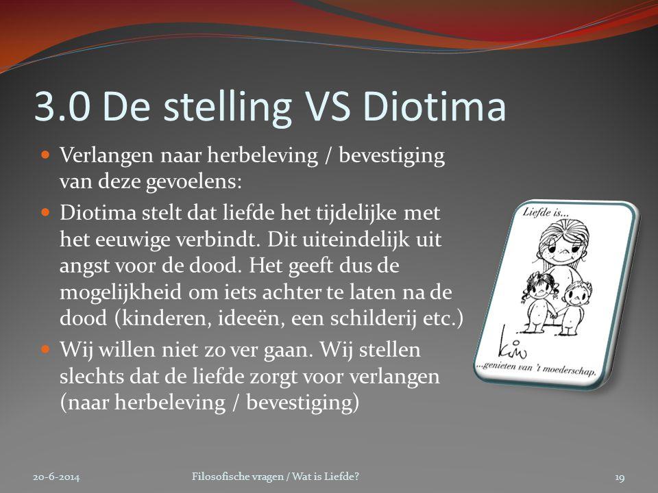3.0 De stelling VS Diotima Verlangen naar herbeleving / bevestiging van deze gevoelens: