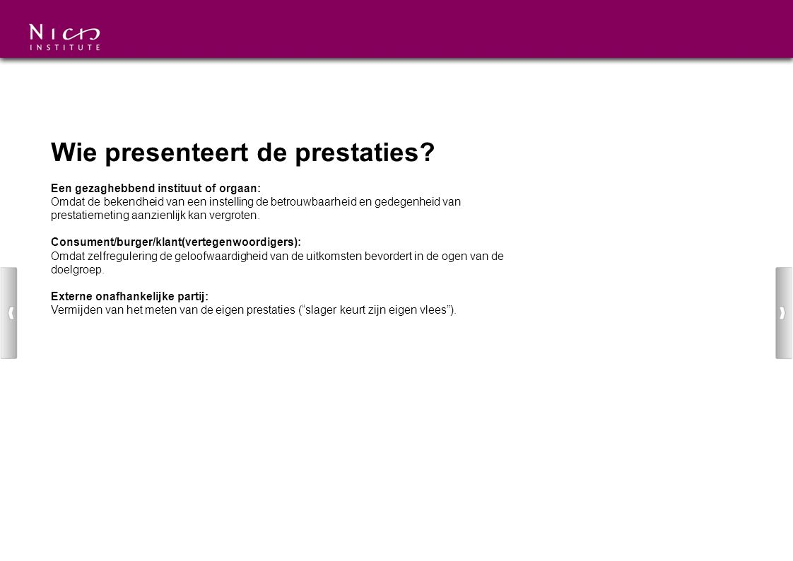 Wie presenteert de prestaties