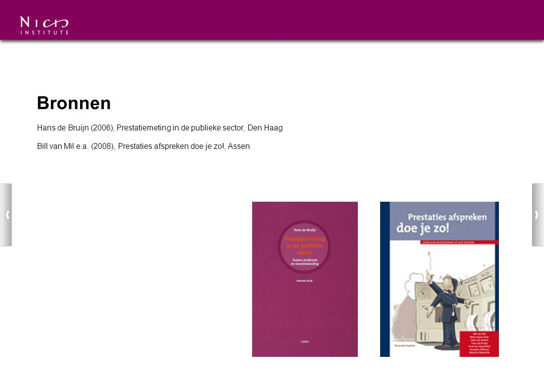Bronnen Hans de Bruijn (2006), Prestatiemeting in de publieke sector, Den Haag.