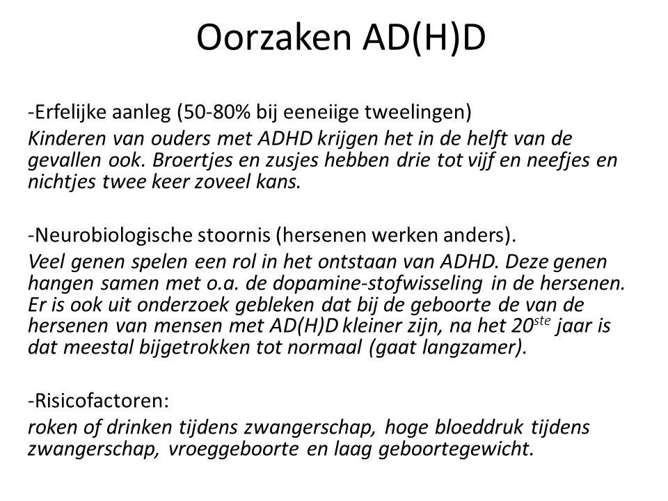 Oorzaken AD(H)D Erfelijke aanleg (50-80% bij eeneiige tweelingen)