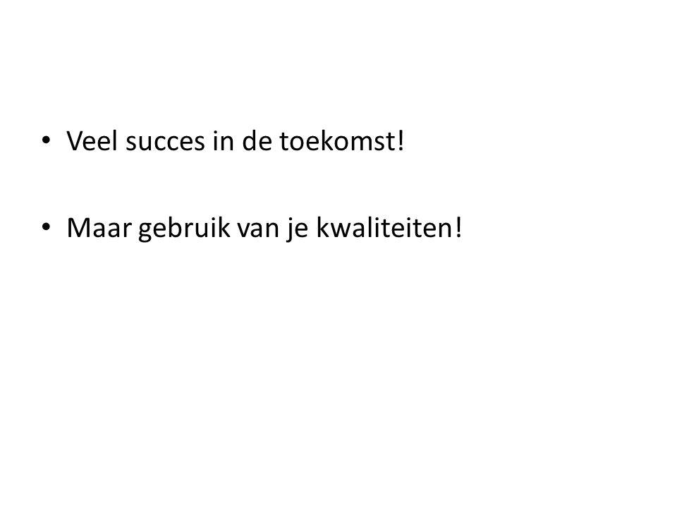 Veel succes in de toekomst!