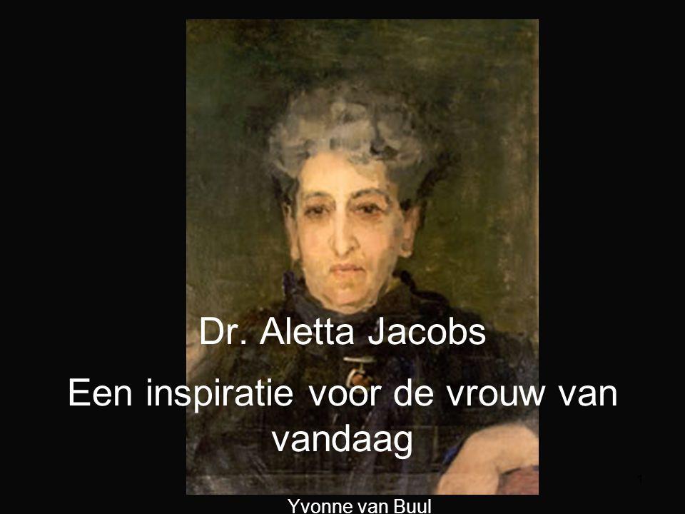 Dr. Aletta Jacobs Een inspiratie voor de vrouw van vandaag