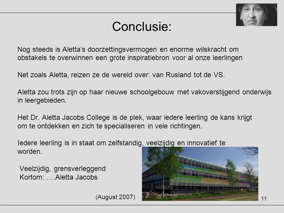 Conclusie: Nog steeds is Aletta's doorzettingsvermogen en enorme wilskracht om.