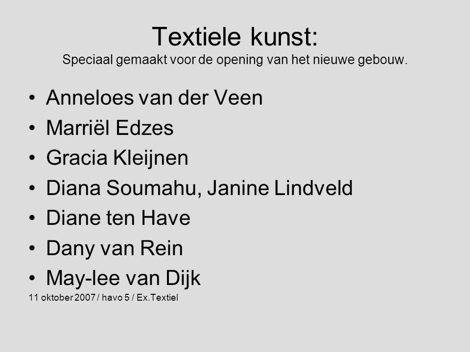 Textiele kunst: Speciaal gemaakt voor de opening van het nieuwe gebouw.