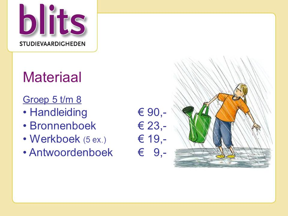 Materiaal • Handleiding € 90,- • Bronnenboek € 23,-