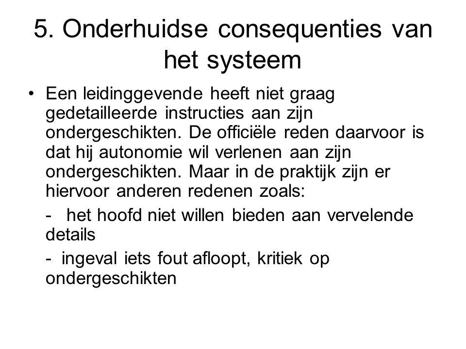 5. Onderhuidse consequenties van het systeem
