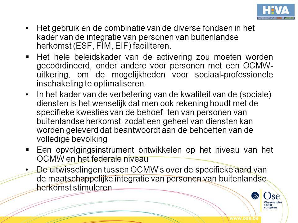 Het gebruik en de combinatie van de diverse fondsen in het kader van de integratie van personen van buitenlandse herkomst (ESF, FIM, EIF) faciliteren.