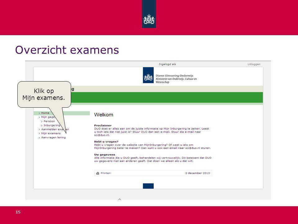Overzicht examens Klik op Mijn examens.