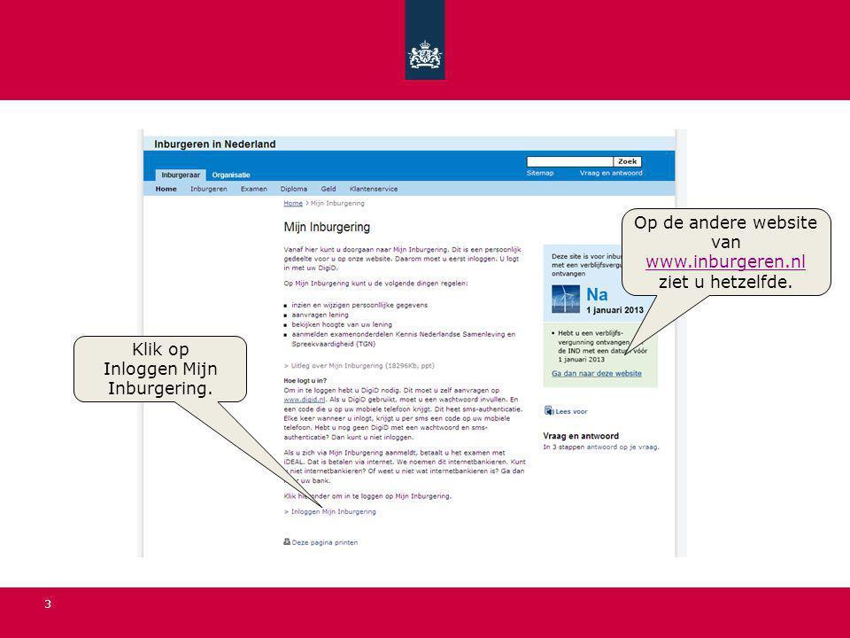 Op de andere website van www.inburgeren.nl ziet u hetzelfde.