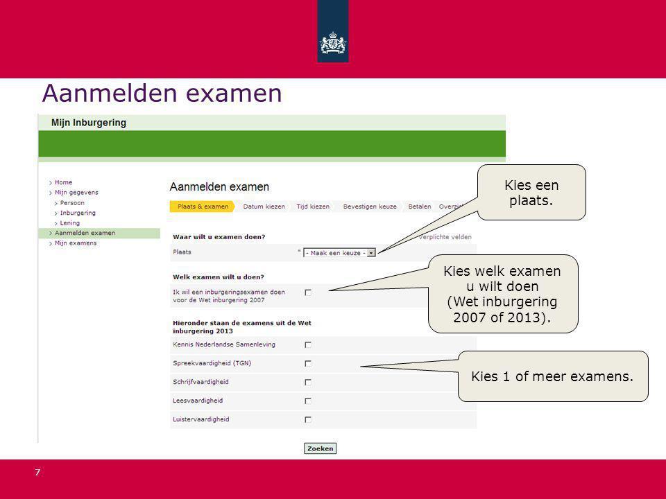 Kies welk examen u wilt doen (Wet inburgering 2007 of 2013).