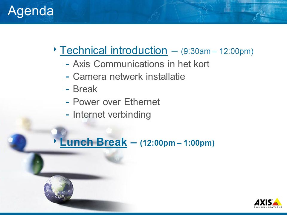 Agenda Technical introduction – (9:30am – 12:00pm)