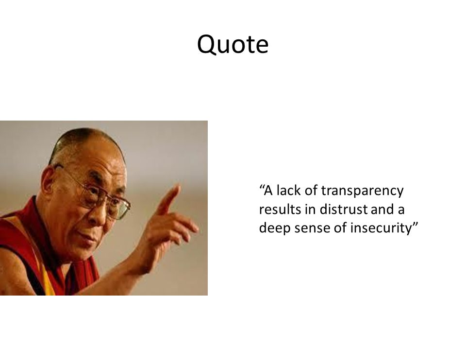 Quote A lack of transparency results in distrust and a deep sense of insecurity