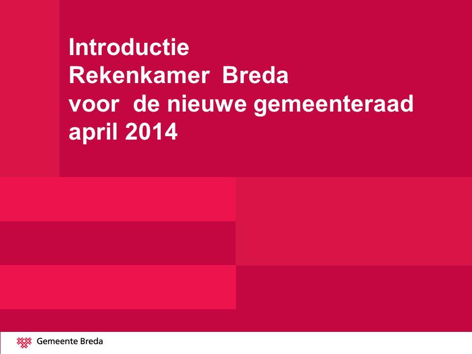 Introductie Rekenkamer Breda voor de nieuwe gemeenteraad april 2014