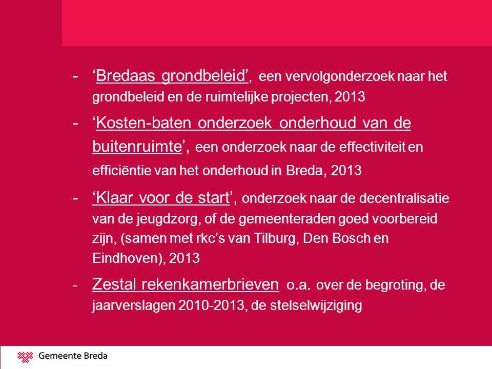 'Bredaas grondbeleid', een vervolgonderzoek naar het grondbeleid en de ruimtelijke projecten, 2013