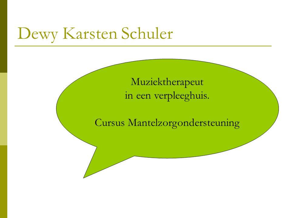 Dewy Karsten Schuler Muziektherapeut in een verpleeghuis.