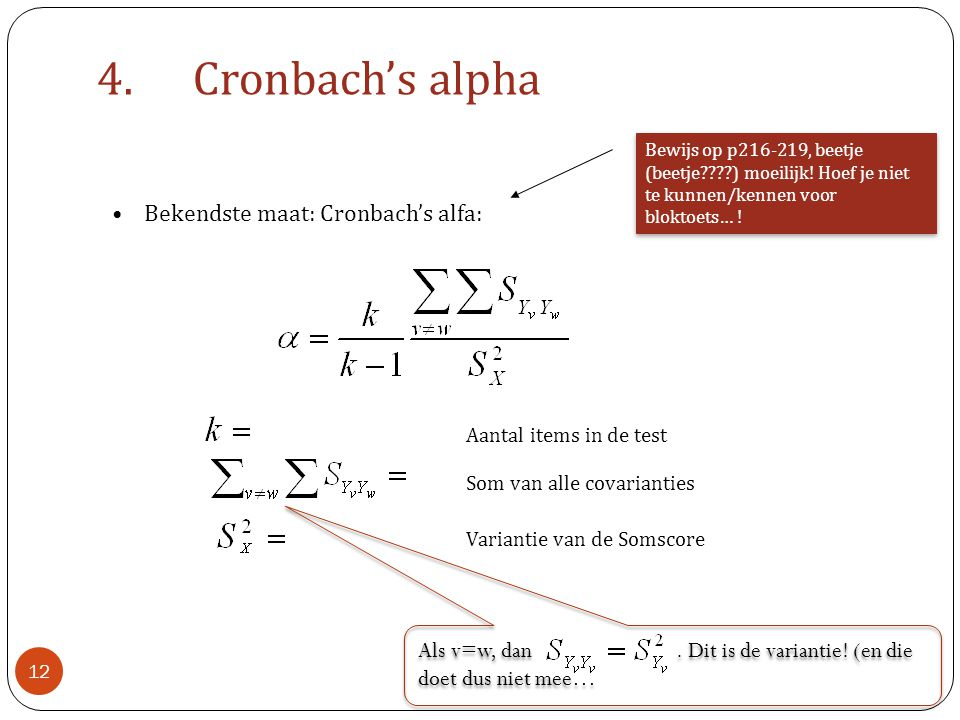 4. Cronbach's alpha Bekendste maat: Cronbach's alfa: