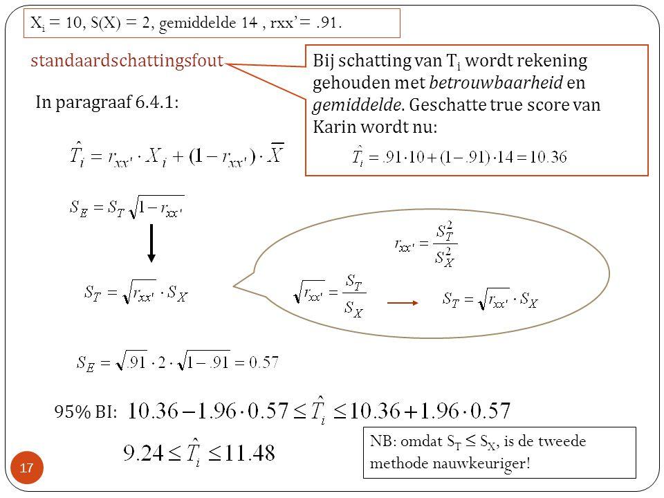 Xi = 10, S(X) = 2, gemiddelde 14 , rxx'= .91.