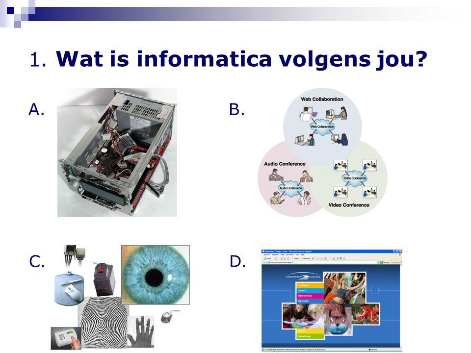 1. Wat is informatica volgens jou