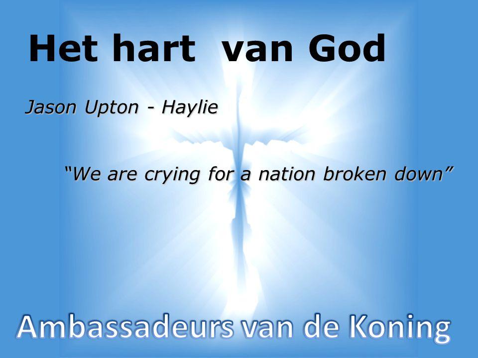 Het hart van God Ambassadeurs van de Koning Jason Upton - Haylie