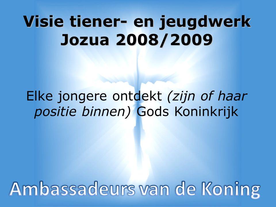 Visie tiener- en jeugdwerk Jozua 2008/2009