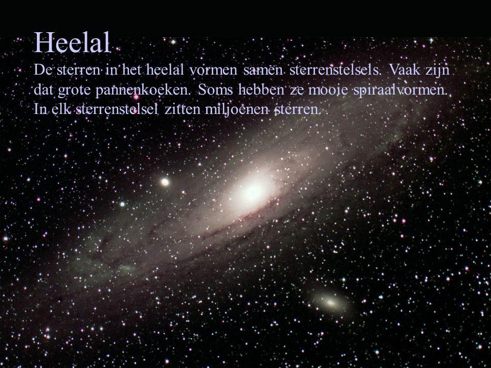 Heelal De sterren in het heelal vormen samen sterrenstelsels. Vaak zijn dat grote pannenkoeken. Soms hebben ze mooie spiraalvormen.
