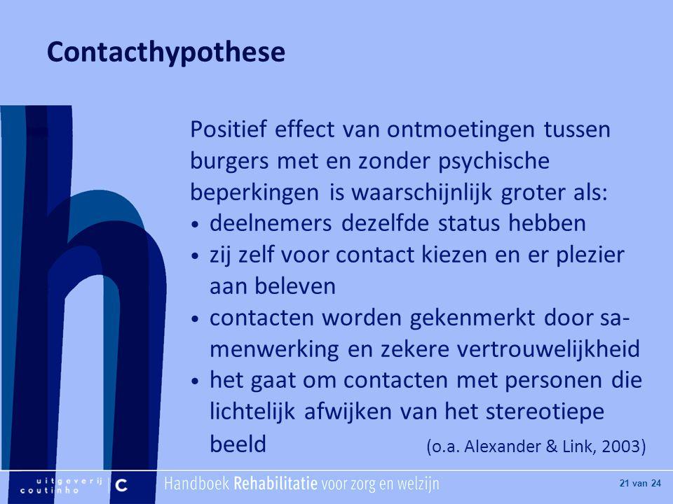 Contacthypothese Positief effect van ontmoetingen tussen burgers met en zonder psychische beperkingen is waarschijnlijk groter als: