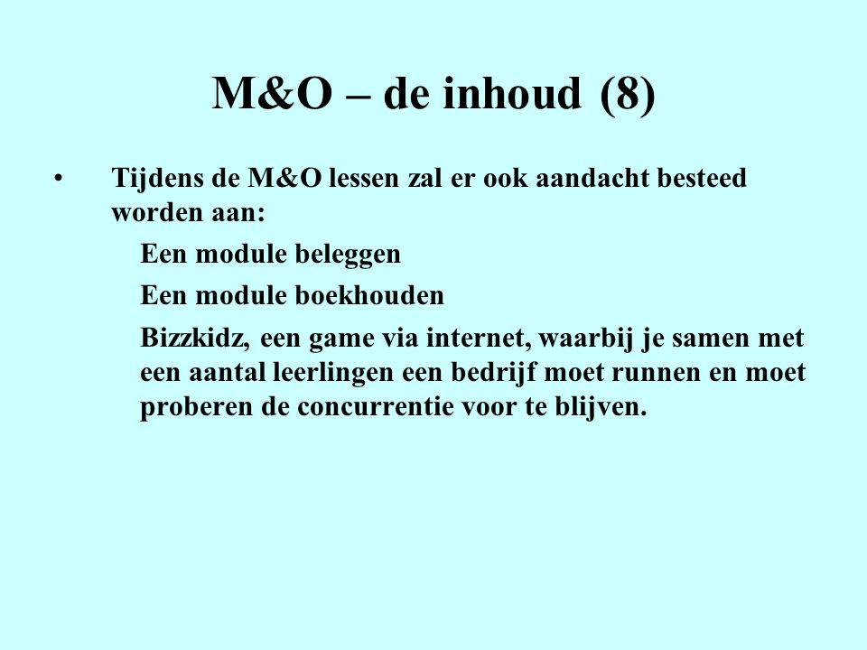 M&O – de inhoud (8) Tijdens de M&O lessen zal er ook aandacht besteed worden aan: Een module beleggen.